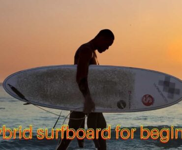 Best hybrid surfboard for beginners